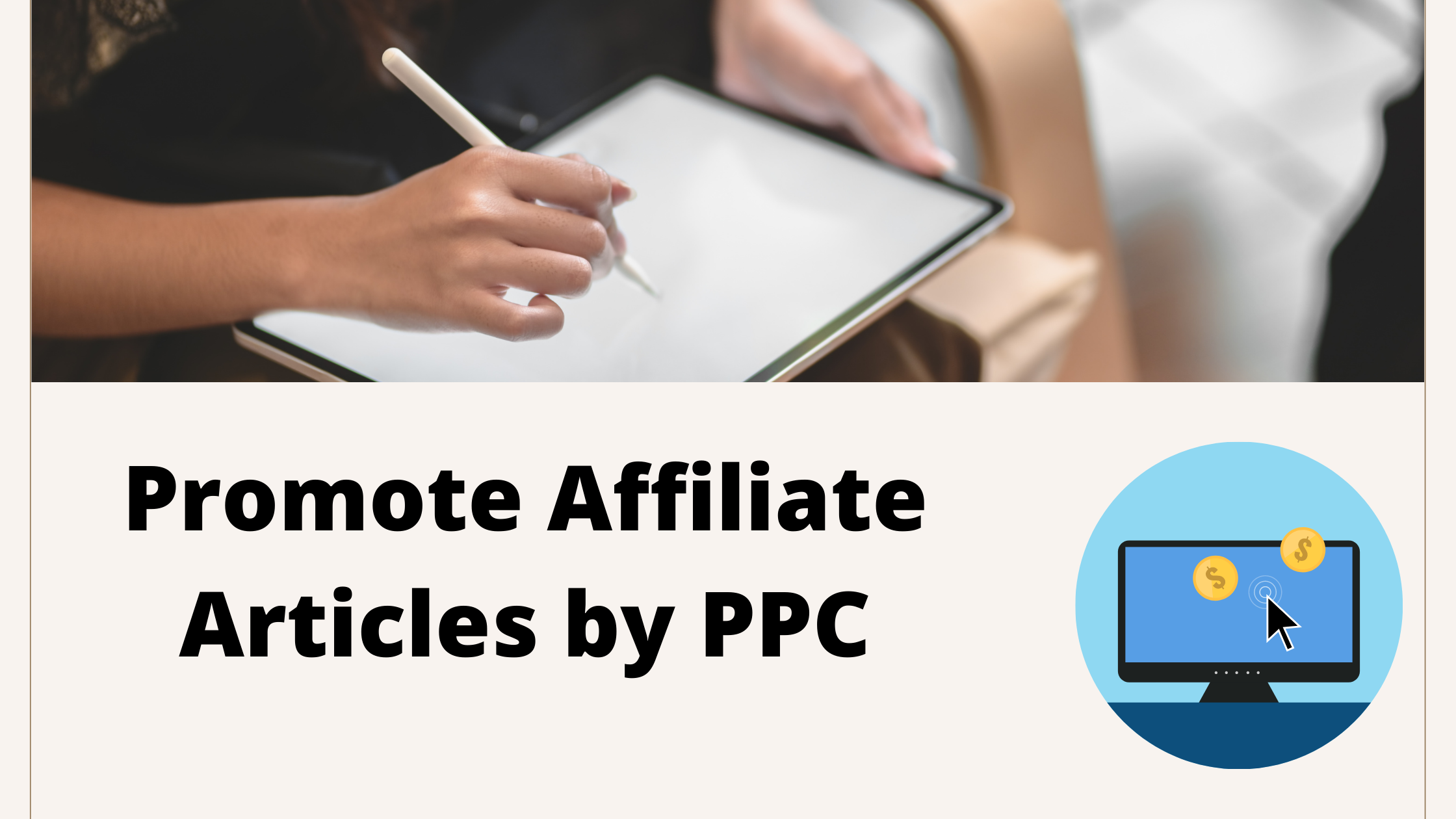 Promote-Affiliate-Articles-by-PPC