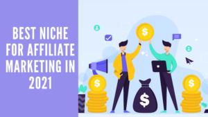 best niche for affiliate marketing